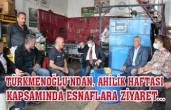 Türkmenoğlu'ndan, esnaf ziyareti…