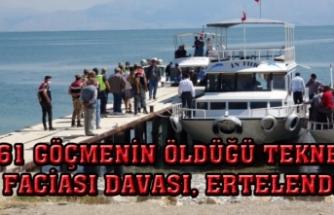 Van'daki tekne faciası davası ertelendi