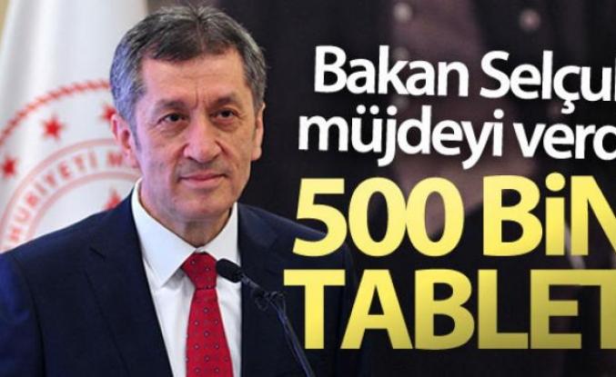 Bakan Selçuk: 'Ocak ayının sonunda 500 bin tablet yerine ulaşmış olacak'